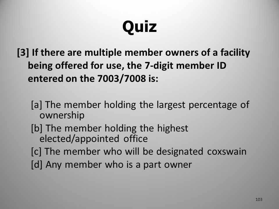 Quiz [3] If there are multiple member owners of a facility being offered for use, the 7-digit member ID entered on the 7003/7008 is: